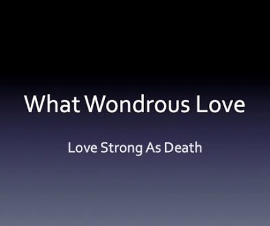 What Wondrous Love: Love Strong As Death — David H. Thiele